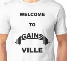 Welcome to gains ville Unisex T-Shirt