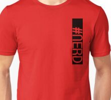 Hashtag NERD pt.2 Unisex T-Shirt