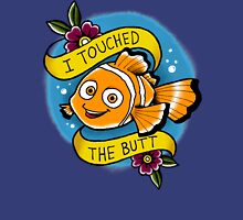 I touched the butt Unisex T-Shirt