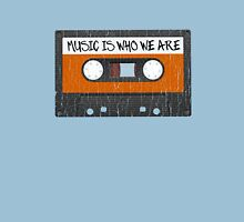 Music Is Who We Are Unisex T-Shirt