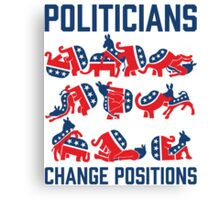 Politicians Change Positions Canvas Print