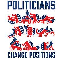 Politicians Change Positions Photographic Print