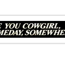 See You Cowgirl, Someday, Somewhere! Sticker