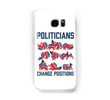 Politicians Change Positions Samsung Galaxy Case/Skin