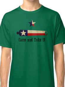 Come and Take it - Texas Flag Classic T-Shirt