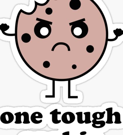 One Tough Cookie Sticker