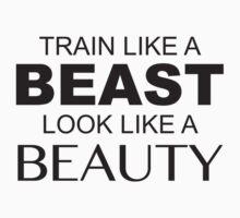Train Like A Beast Look Like A Beauty by DesignFactoryD