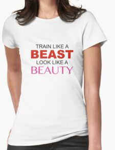 Train Like A Beast Look Like A Beauty Womens Fitted T-Shirt