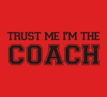 Trust Me I'm The Coach by DesignFactoryD