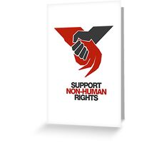 Support Non Human Rights Greeting Card