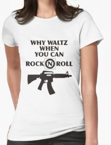 Why Waltz When You Can Rock & Roll Womens Fitted T-Shirt