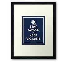 Stay Awake and Keep Vigilant Framed Print