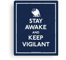 Stay Awake and Keep Vigilant Canvas Print