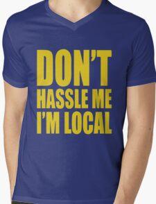 Don't Hassle Me I'm Local Mens V-Neck T-Shirt