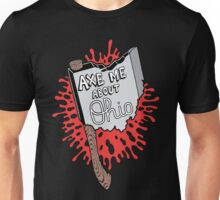 Axe me About Ohio Unisex T-Shirt