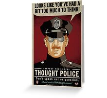 Too Much To Think Thought Police Greeting Card