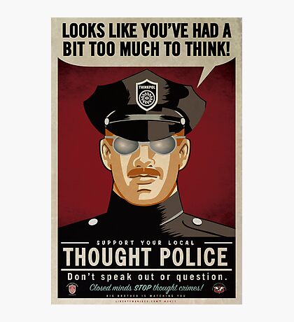 Too Much To Think Thought Police Photographic Print