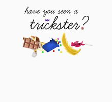 Have you seen a trickster? Unisex T-Shirt