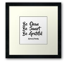 Be Clean, Be Smart, Be Grateful - LDStreetwear Framed Print