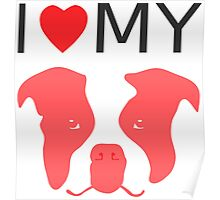 I Love My Staffordshire Bull Terrier Poster