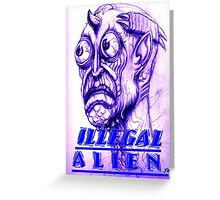 illegal alien Greeting Card