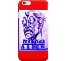 illegal alien iPhone Case/Skin