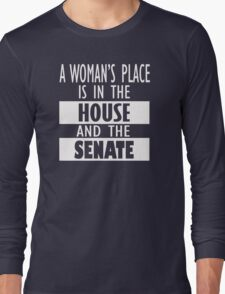 A Woman's Place Is in the Board Feminist Shirts, Shirt Gift Long Sleeve T-Shirt