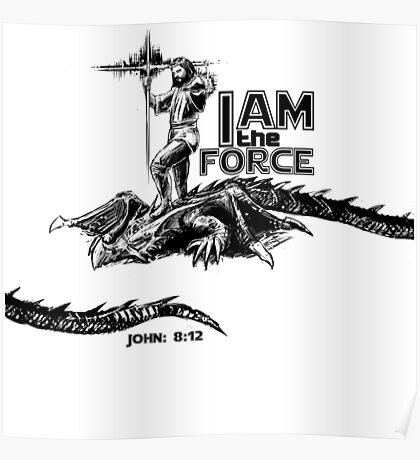I AM the FORCE ! Poster