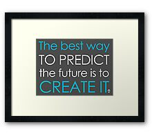 Create Your Future Framed Print
