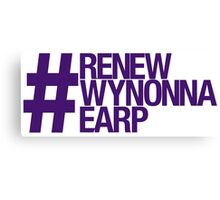 #RenewWynonnaEarp Canvas Print