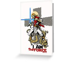 The FORCE itself. Greeting Card
