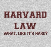 Harvard Law - What, like it's hard? by Connie Yu