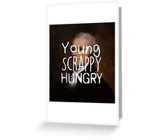 Young, Scrappy, Hungry - Alexander Hamilton portrait Greeting Card