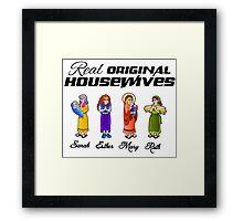 Real Original Housewives! Framed Print