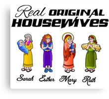 Real Original Housewives! Canvas Print