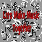 Let's Make Music Together by CarolM