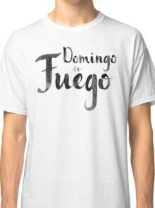 Domingo en Fuego Classic T-Shirt