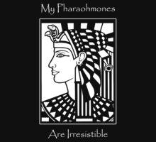 My Pharaohmones Are Irresistible by Samuel Sheats