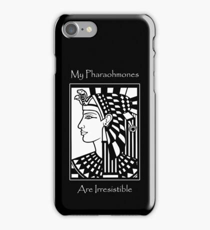 My Pharaohmones Are Irresistible iPhone Case/Skin