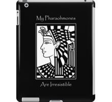 My Pharaohmones Are Irresistible iPad Case/Skin