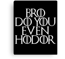HODOR - GAME OF THRONES Canvas Print