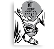 You just got SERVED! Canvas Print