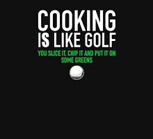 Cooking is Like Golf Funny Unisex T-Shirt