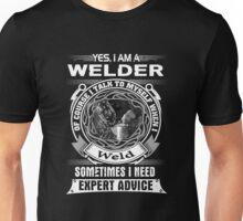Yes, i am a welder tshirt Unisex T-Shirt