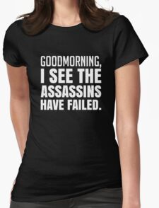 Failed Assassins Funny Saying Womens Fitted T-Shirt