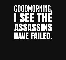 Failed Assassins Funny Saying Unisex T-Shirt