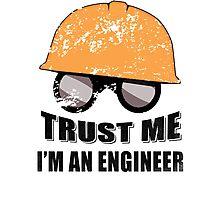 i'm an engineer Photographic Print