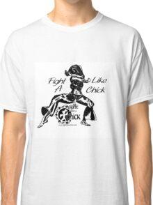 """Fight Like A Chick"" Classic T-Shirt"