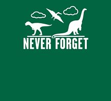 Never Forget Dinosaurs Funny Unisex T-Shirt