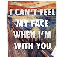 CAN'T FEEL MY FACE - THE SCREAM Poster